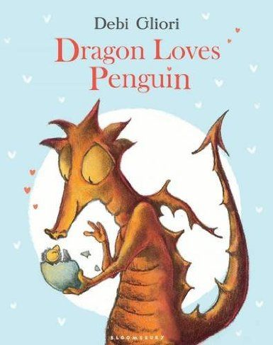 Dragon Loves Penguin: Amazon.co.uk: Debi Gliori: Books