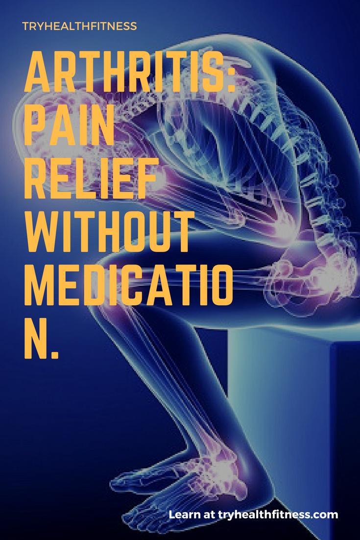 Arthritis: Pain Relief Without Medication. #arthritispain #pain #health #people #homeremedies