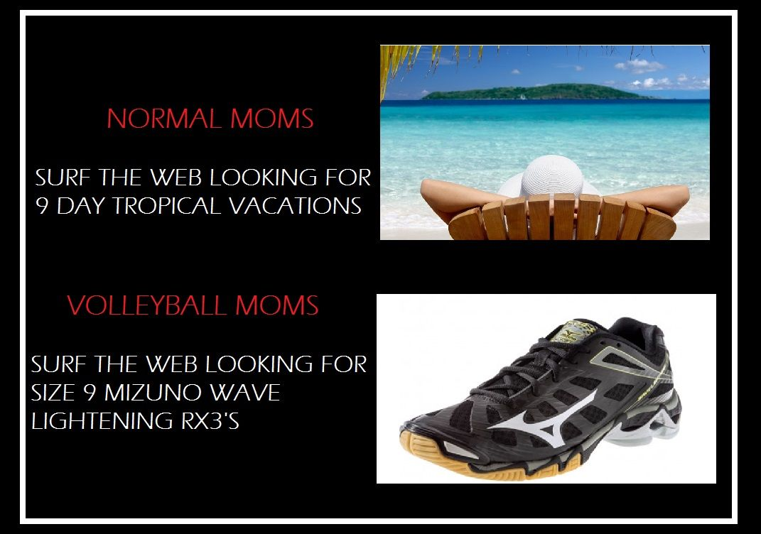 14 I Made This Meme Normal Moms Vs Volleyball Moms Mizuno Youcouldwin Volleyball Mom Volleyball Memes Usa Volleyball