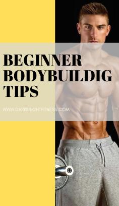 Here are tips for beginner bodybuilders to bulk up their muscles #fitness#bodybuildertips#begiinerbo...