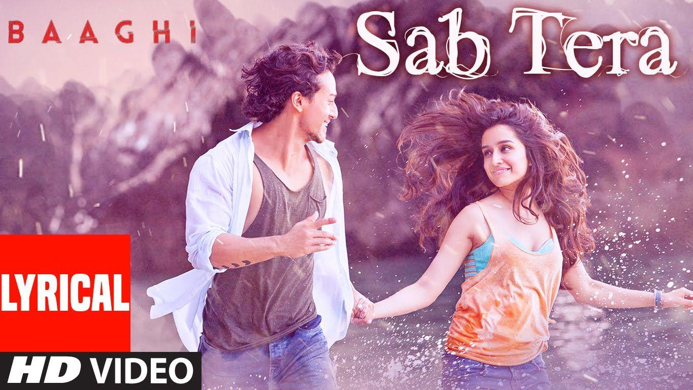 Sab Tera Lyrical Baaghi Tiger Shroff Shraddha Kapoor Armaan Mali Bollywood Music Videos Bollywood Movie Songs Song Hindi