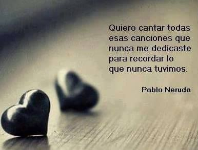 Pablo Neruda Neruda Frases Frases Y Poemas Y Frases