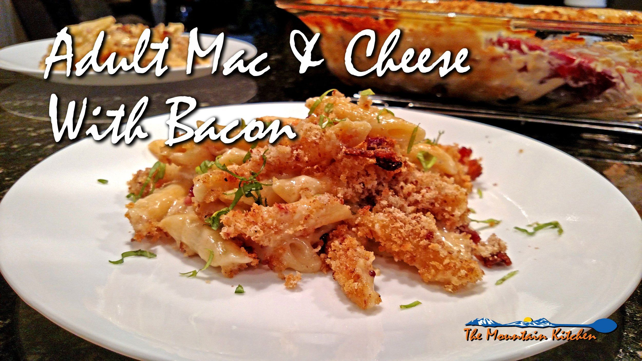Adult Mac & Cheese With BACON!   The Mountain Kitchen