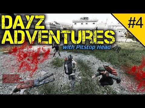 Dayz Adventures Episode 4 Dayz Standalone Gameplay Adventure