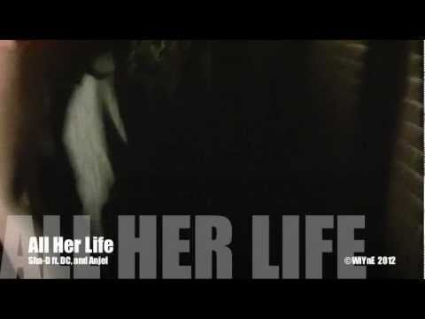 All Her Life - (Official Video) Sha-D ft. Anjel and DC - WiYnE - http://best-videos.in/2012/11/03/all-her-life-official-video-sha-d-ft-anjel-and-dc-wiyne/