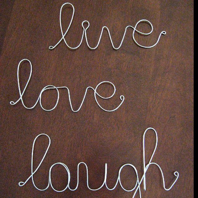 Live.laugh.love | Crafts | Pinterest | Draht, Zeichen und Worte