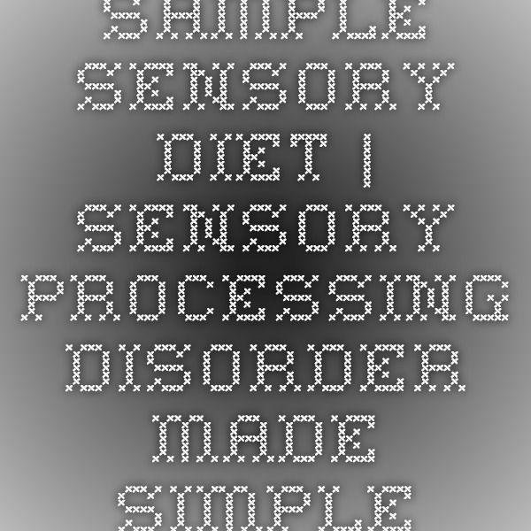 Sample Sensory Diet   Sensory Processing Disorder Made Simple