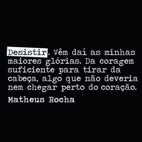 """@instabynina's photo: """"#regram @neologismos que achei lá no @coisasquenaosaominhas, adoro os dois! Sobre a coragem de desistir... #paraosfortes #desistir #coragem #frases #citações"""""""