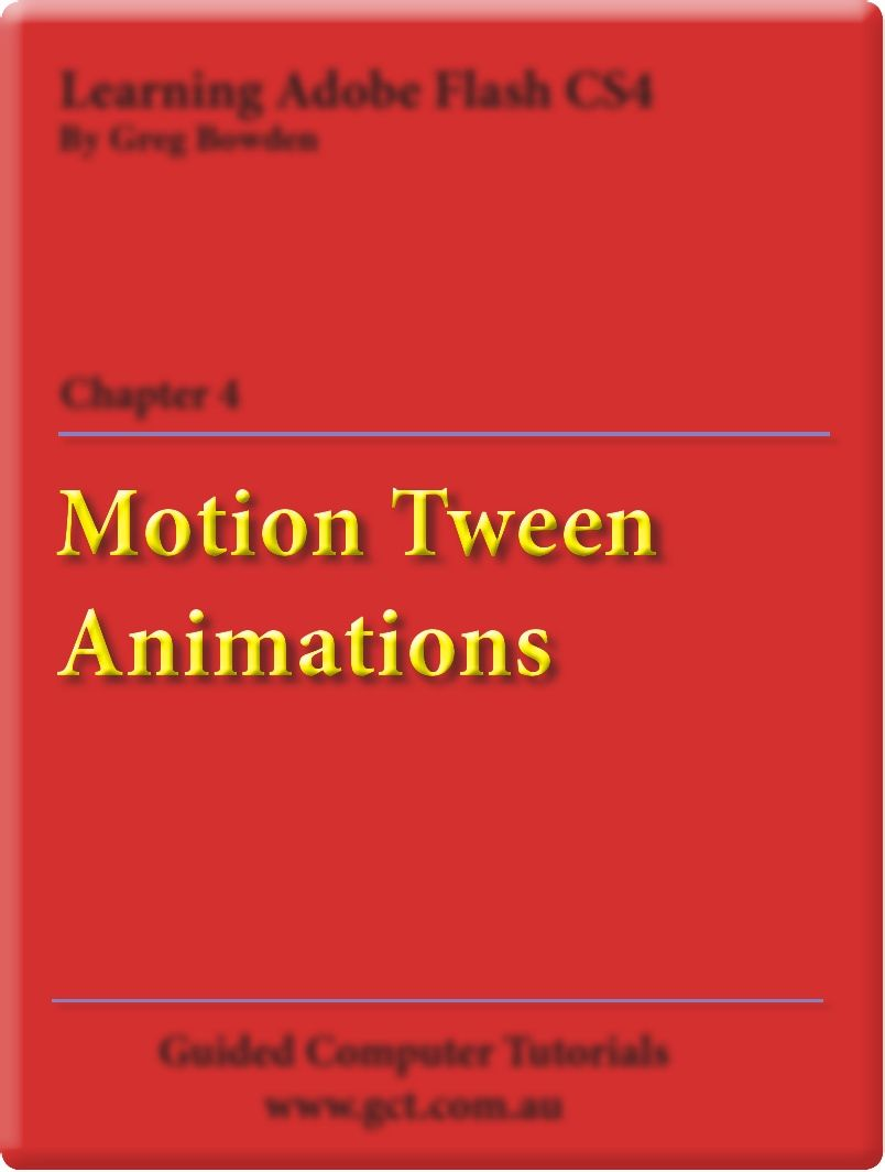 Learning Adobe Flash CS4 Motion Tweens Animation