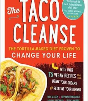 The taco cleanse the tortilla based diet proven to change your life the taco cleanse the tortilla based diet proven to change your life pdf forumfinder Choice Image