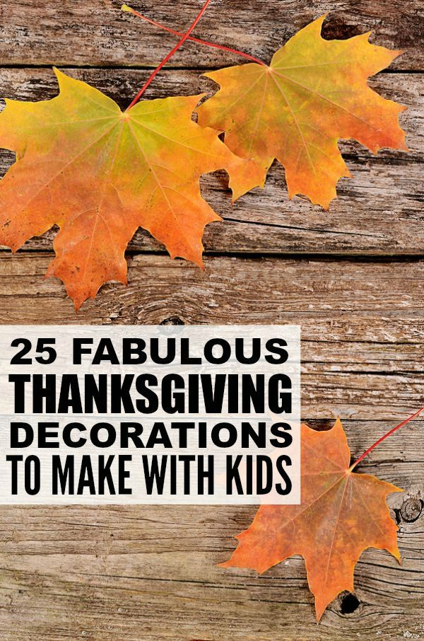 25 Diy Thanksgiving Decorations For Kids Crafts And Ideas