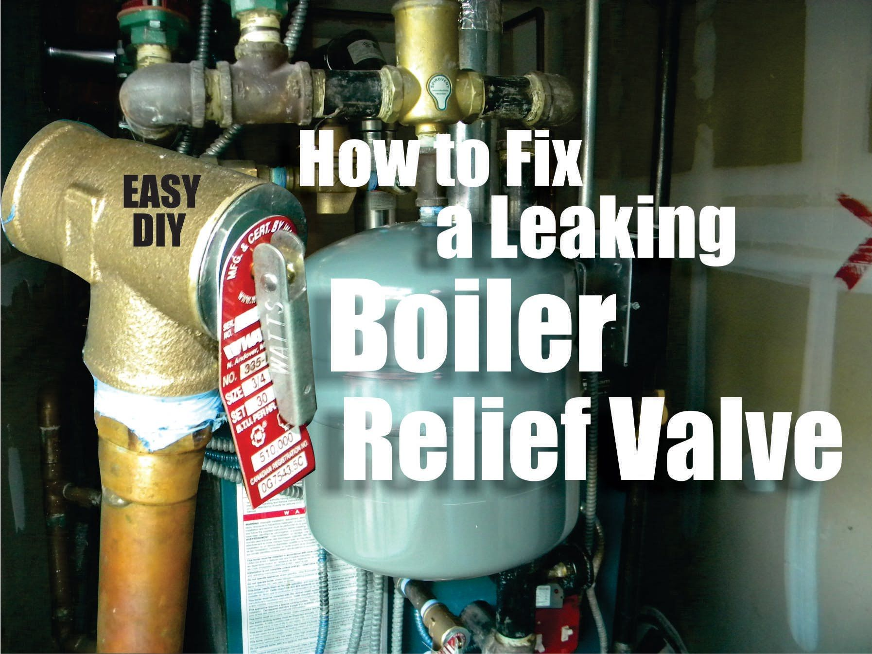 How to Repair a Leaking Boiler Relief Valve Easy DIY | Do It ...