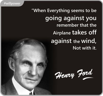 henry ford quote | mostly -- male faces we all know -- or -- should