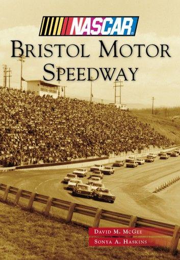 Bristol Motor Speedway ebook by David M. McGee in 2020 ...
