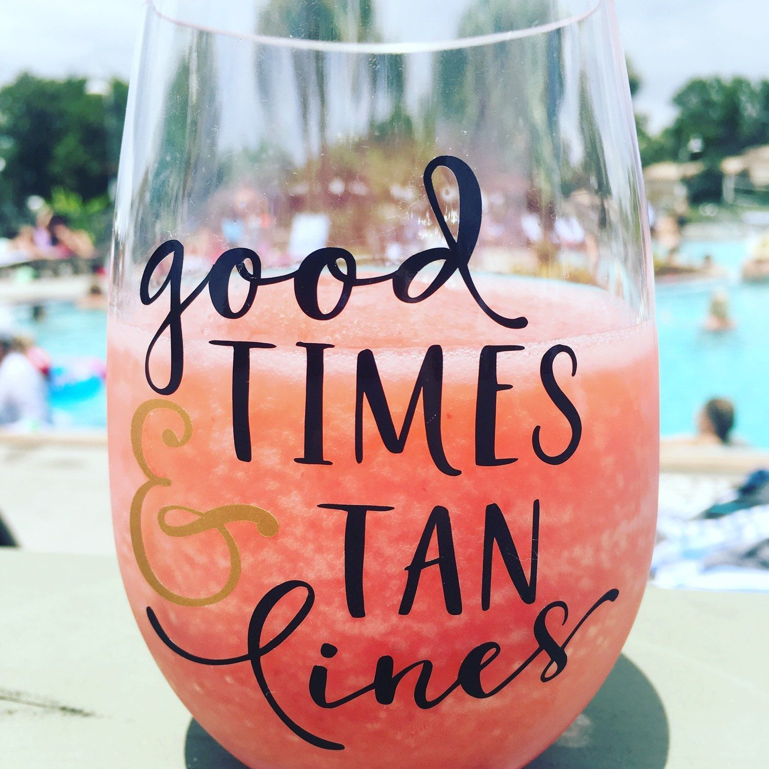 It S Summer Cool Off By The Pool With This Plastic Wine Drinking Glass Good Times Tan Lines Is Pe In 2020 Plastic Wine Glass Plastic Wine Cups Wine Glass Sayings