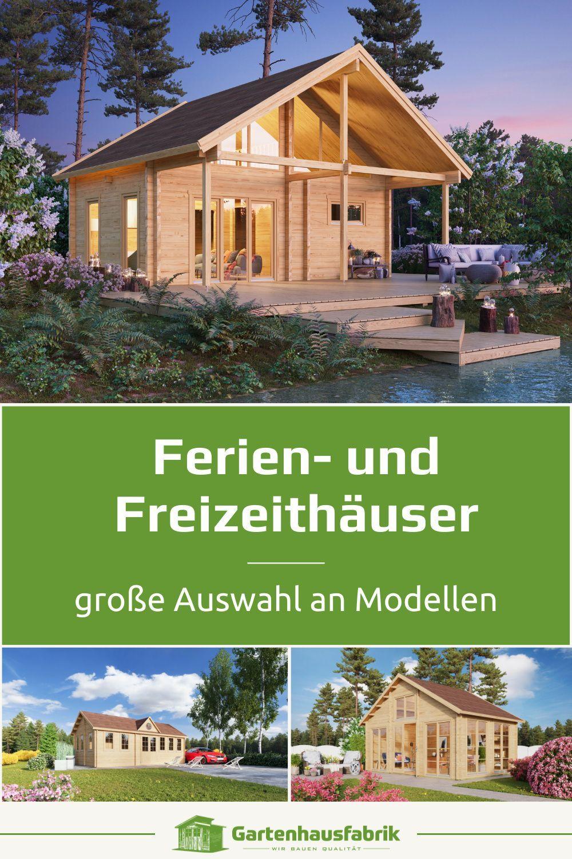 Ferienhaus Modelle Aus Hochwertigem Holz In 2021 Ferienhaus Bauen Ferienhaus Gartenhaus