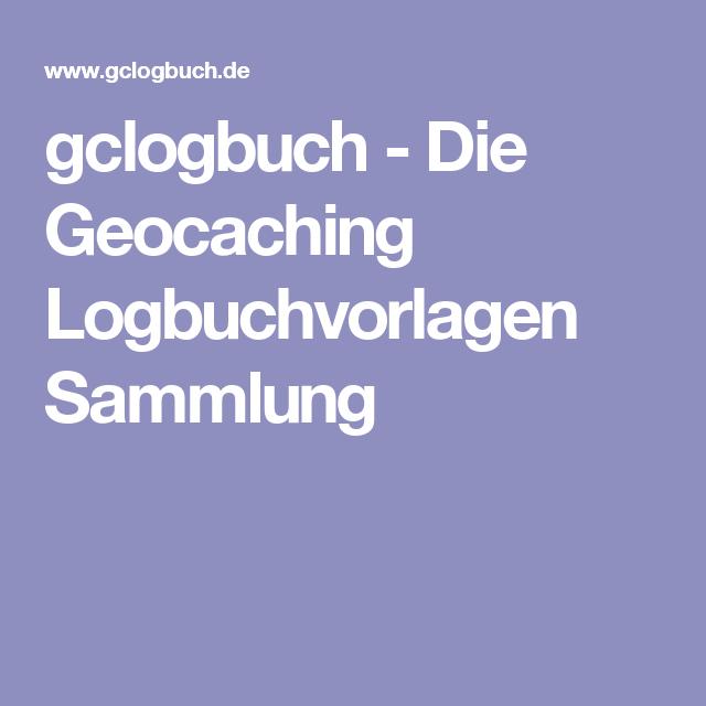 Gclogbuch Die Geocaching Logbuchvorlagen Sammlung Geocaching Logbuch Vorlagen