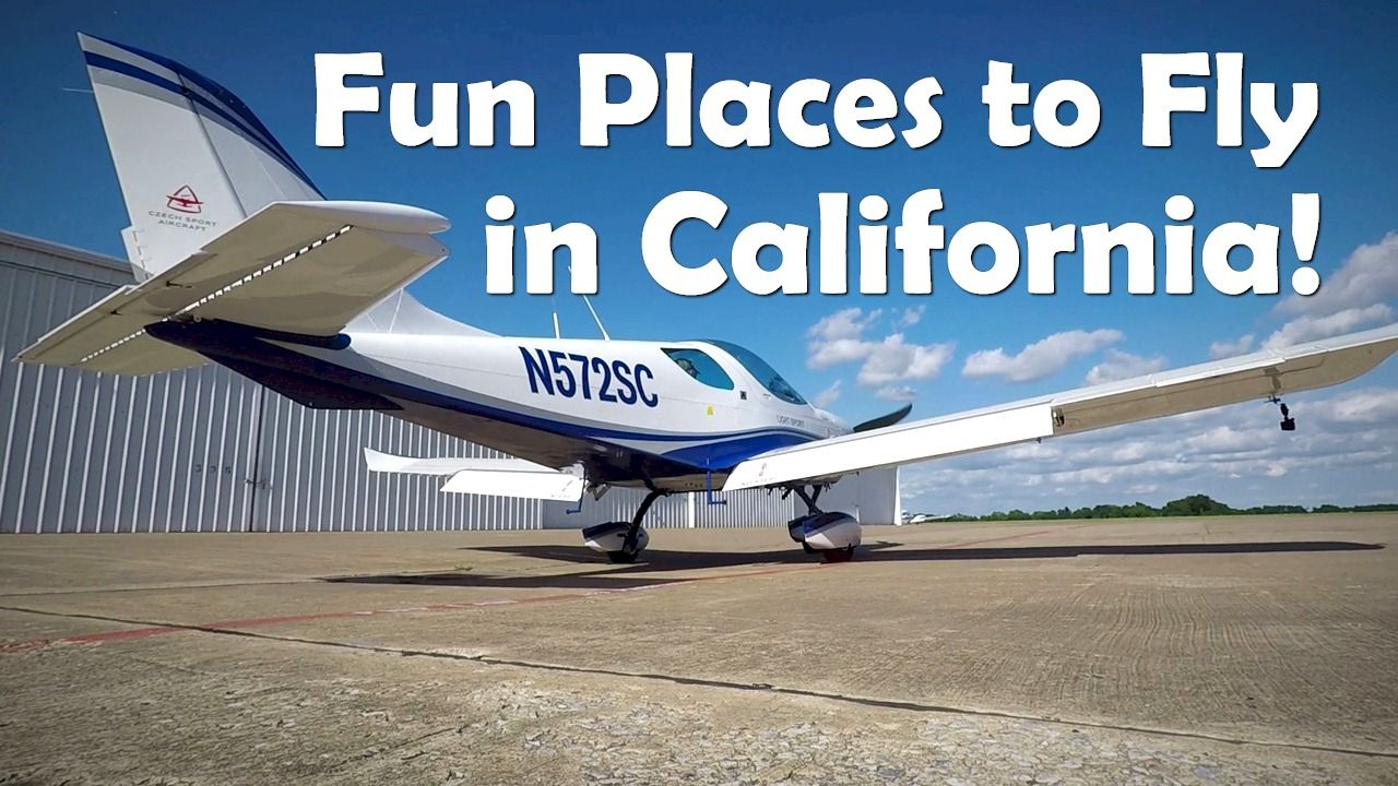 Fun places to fly in california general aviation