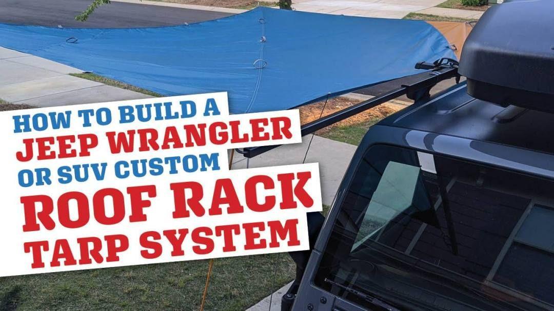 Diy Video Custom Jeep Wrangler Roof Rack Tarp Mount In 2020 Jeep Wrangler Custom Jeep Custom Jeep Wrangler
