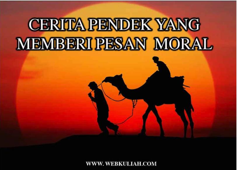 Cerita Pendek Yang Memberikan Pesan Moral Cerita Pendek Moral Cerita