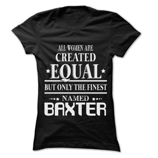 Woman Are Name BAXTER - 0399 Cool Name Shirt ! - #tshirt flowers #sweatshirt redo. SATISFACTION GUARANTEED => https://www.sunfrog.com/LifeStyle/Woman-Are-Name-BAXTER--0399-Cool-Name-Shirt-.html?68278