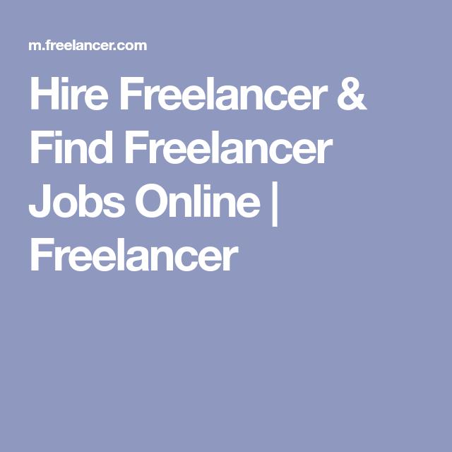 Hire Freelancer Find Freelancer Jobs Online Freelancer Online Jobs Freelancing Jobs Hire Freelancers