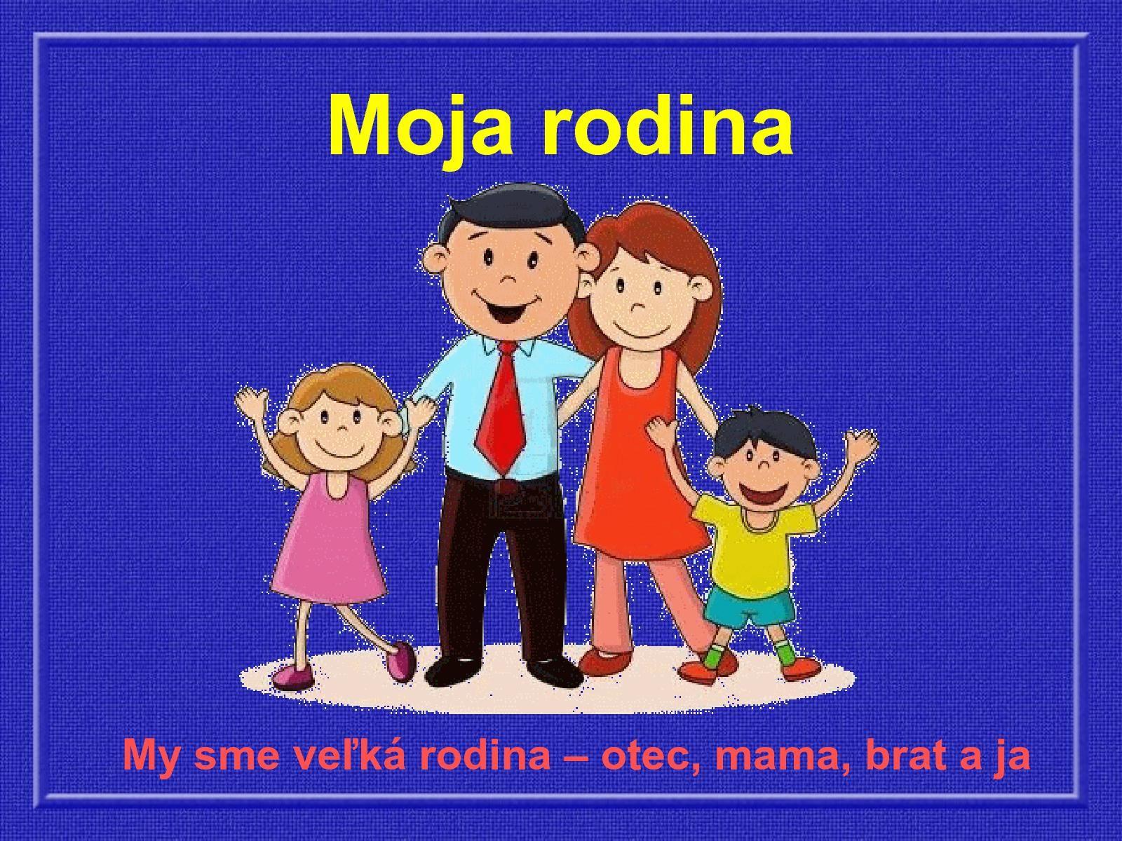 Moja Rodina Clenovia Rodiny Brat Education Sme