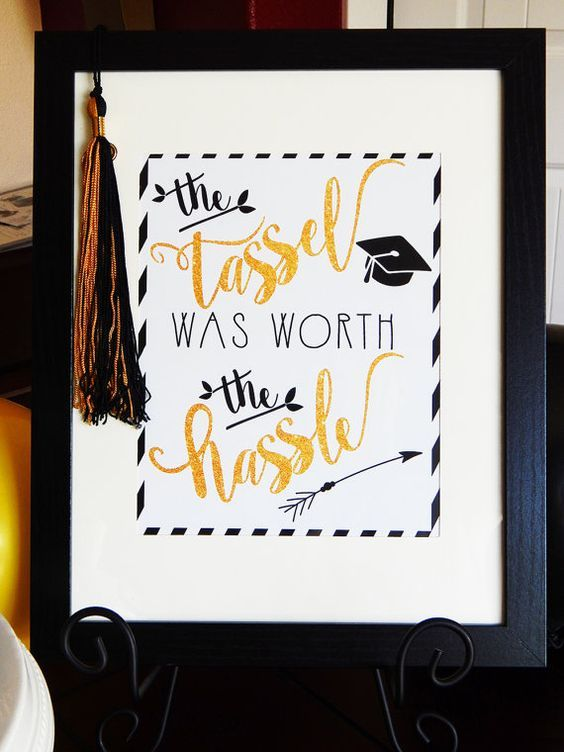 The Tassel Was Worth The Hassle Graduation Sign | Black + Gold ...