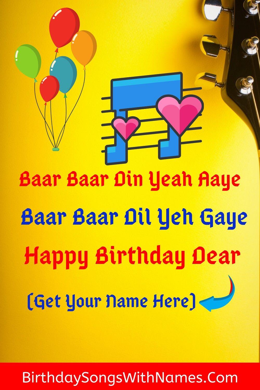 Baar Baar Din Ye Aaye Song Download In 2020 Happy Birthday Song Birthday Songs Birthday Song In Hindi