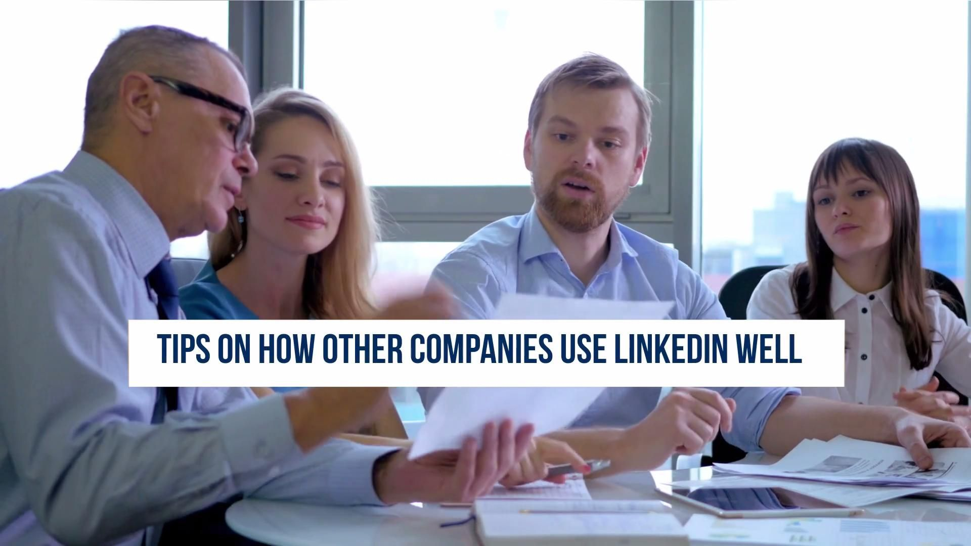 Here are ways companies can use LinkedIn well.