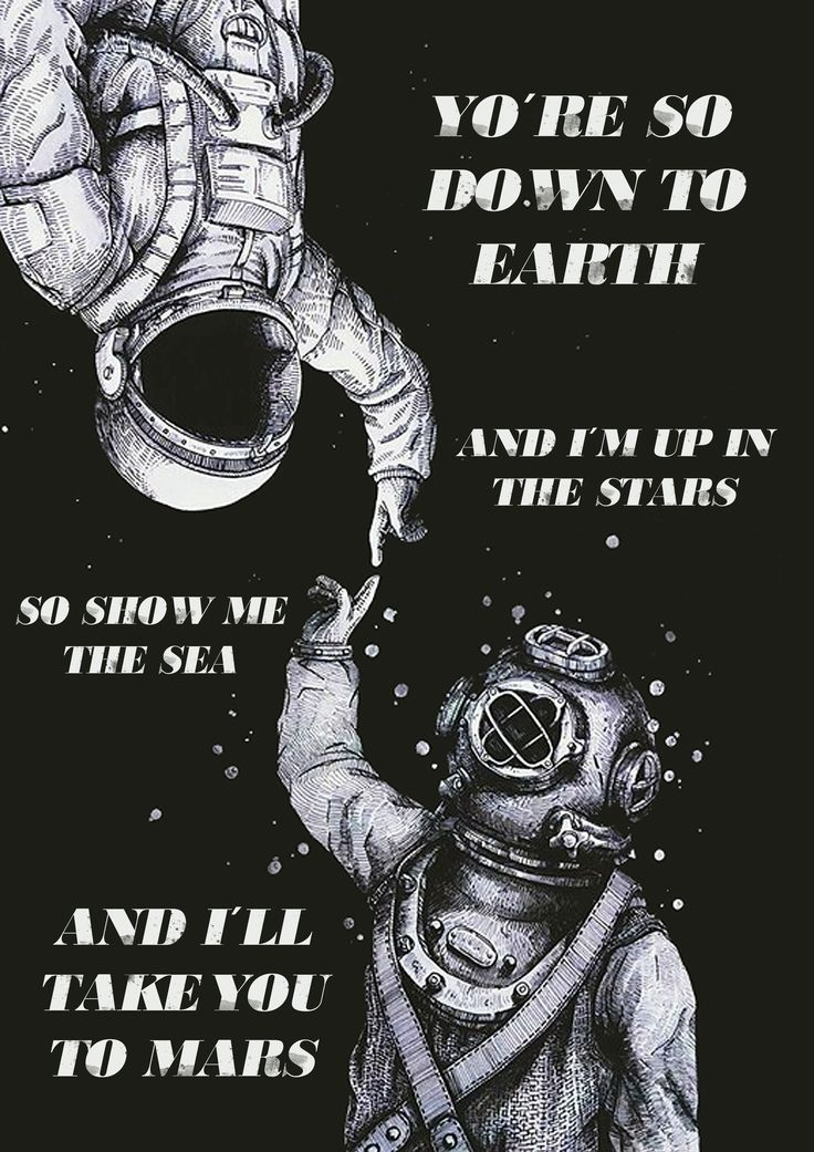 """Astronaut and scuba diver """"You´re so down to earth and I´m"""