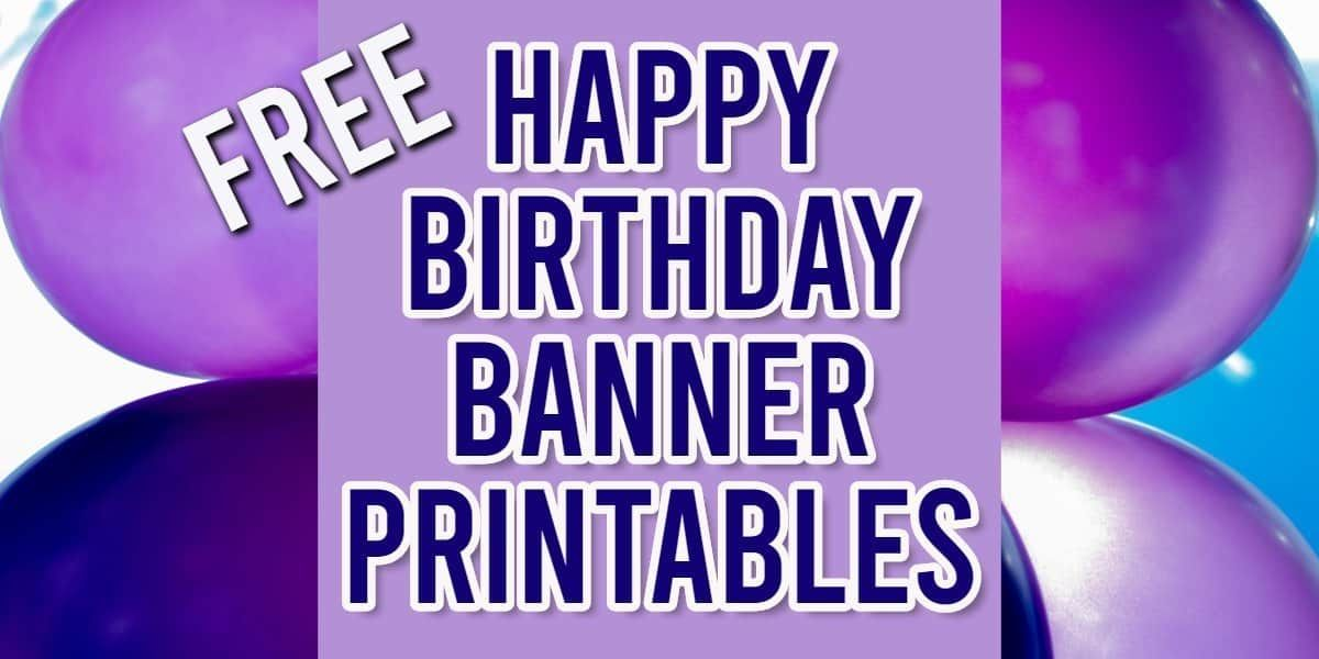 Free happy birthday banner printable 16 unique banners