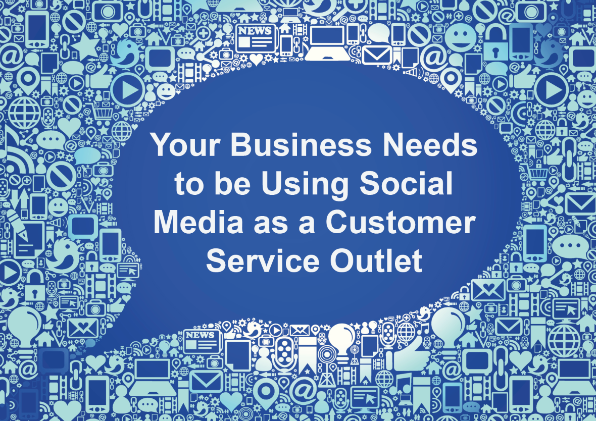 Your Business Needs to Use Social Media for Customer