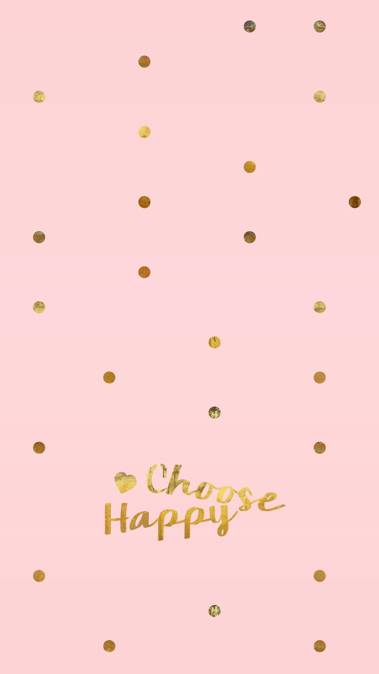 Choose Happy Blush Pink Iphone Wallpaper Background Iphone Wallpaper Pink Wallpaper Iphone Pink Wallpaper