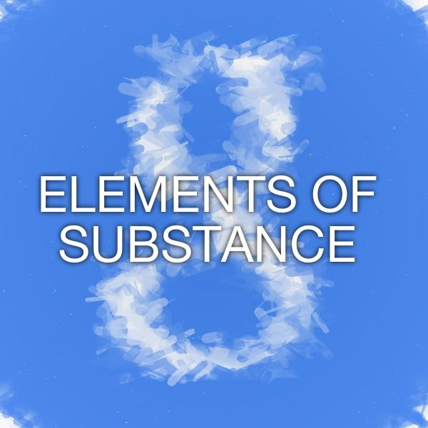 ELEMENTS OF SUBSTANCE