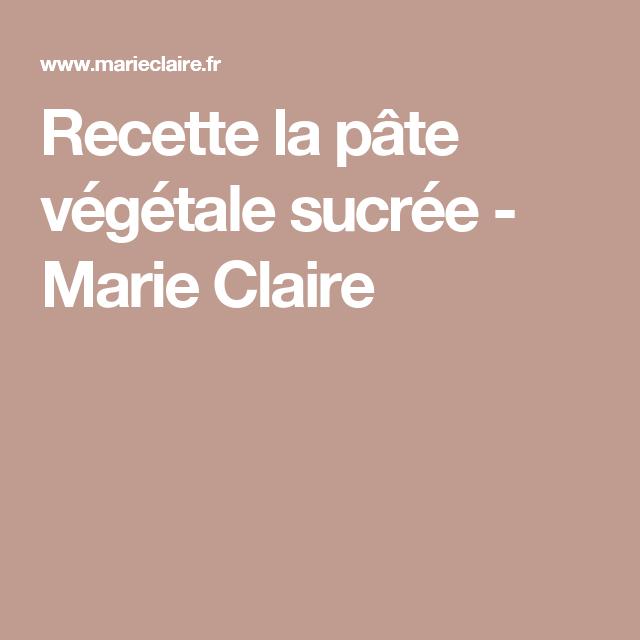 Recette la pâte végétale sucrée - Marie Claire