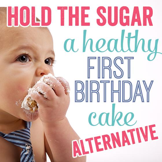 Hold The Sugar A Healthy First Birthday Cake Alternative Z J