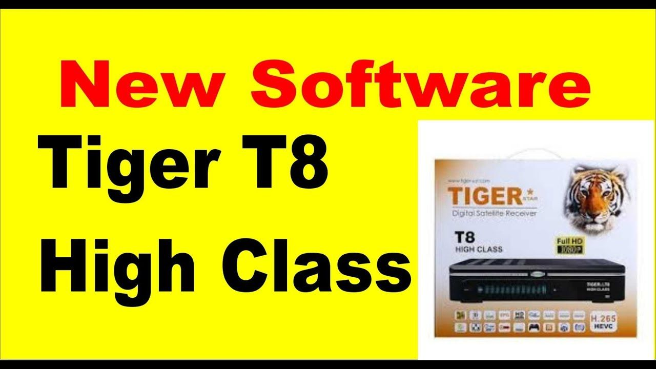 tiger t8 high class new software | star look | High class, Software