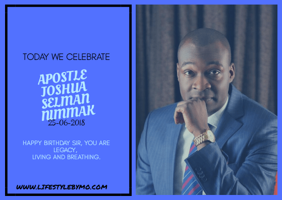 Happy birthday Apostle JOSHUA SELMAN | Apostle Joshua Selman
