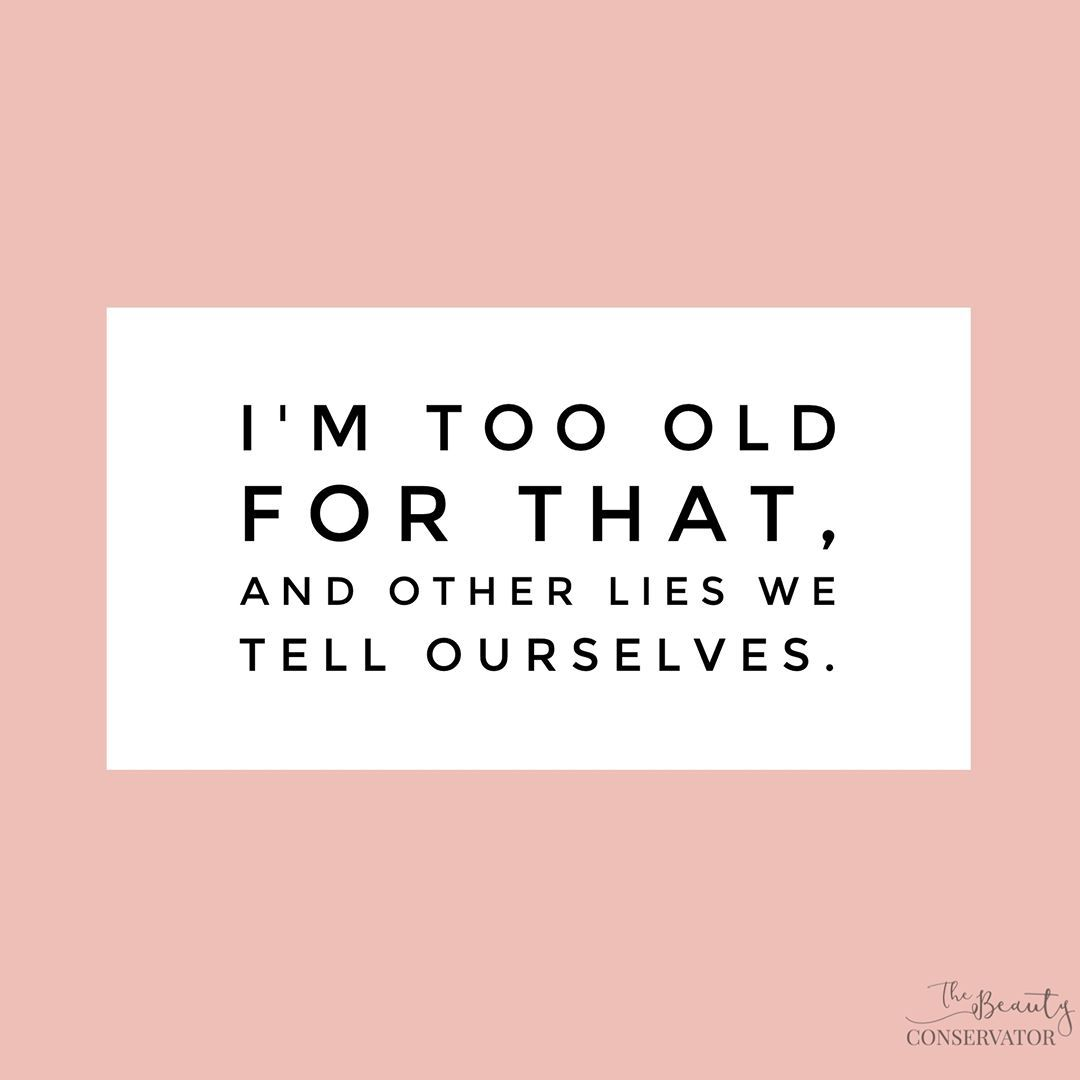 Quotes On Aging Young At Heart Lies We Tell Ourselves Aging Gracefully Aging Gracefully Quotes Quotable Quotes Inspirational Quotes