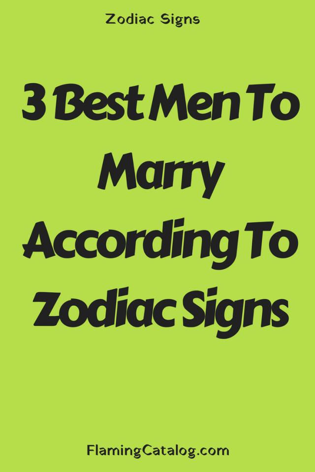 3 Best Men To Marry According To Zodiac Signs | Zodiac