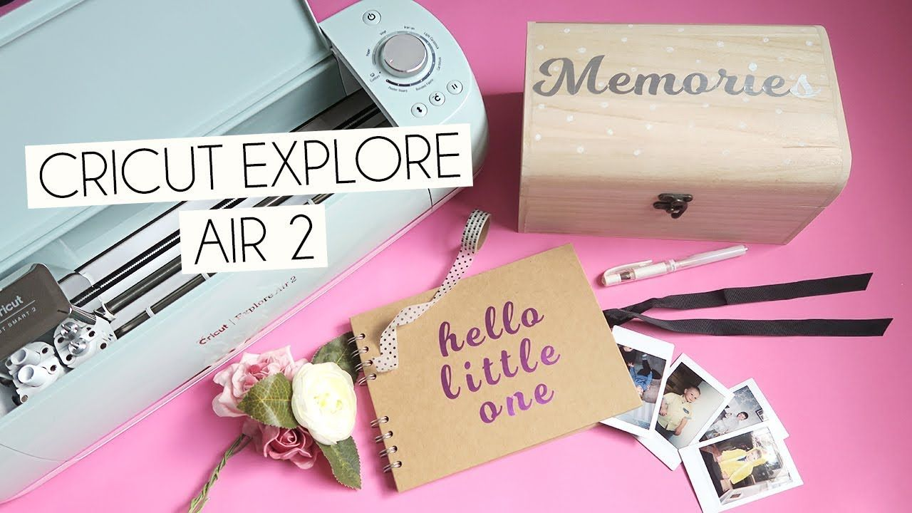 Getting Started With The Cricut Explore Air 2 & Easy DIY