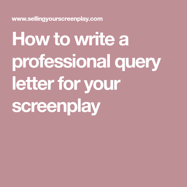 How to write a professional query letter for your screenplay how to write a professional query letter for your screenplay screenwriting pinterest altavistaventures Image collections