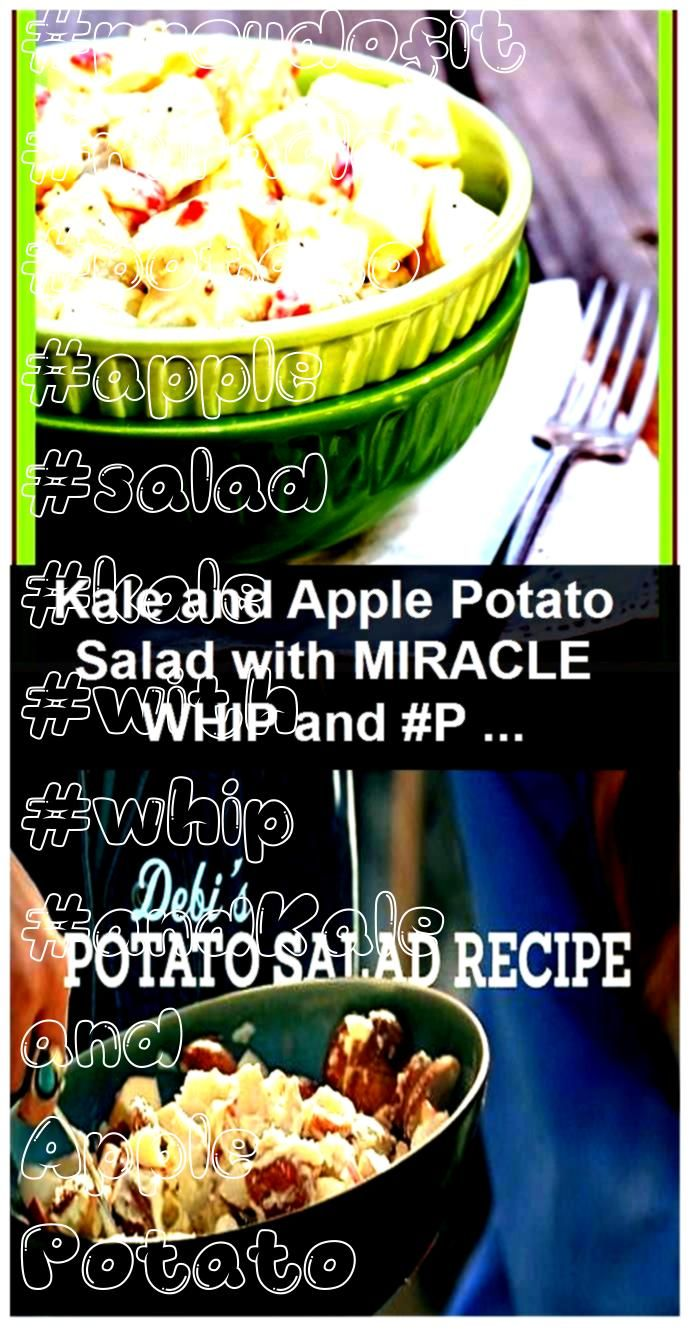 and Apple Potato Salad with MIRACLE WHIP and  Kale and Apple Potato Salad with MIRACLE WHIP and Kale and Apple Potato Salad with MIRACLE WHIP and I added garlic chopped g...