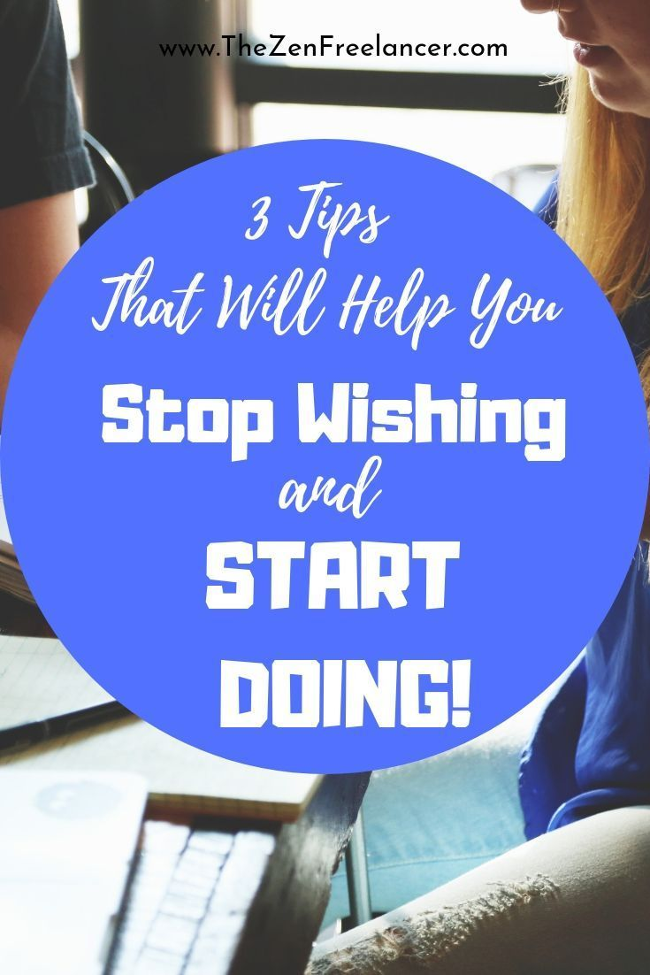 Personal Growth: 3 Tips That Will Help You Stop Wishing ...
