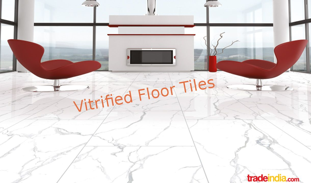 Visit Here For Vitrified Floor Tiles Construction Suppliers
