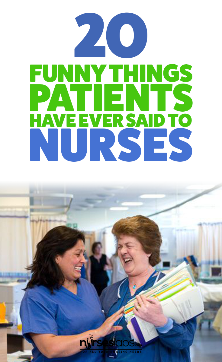 20 Funny Things Patients Have Ever Said To Nurses Funny