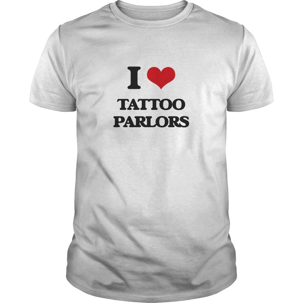 I Love Tattoo Parlors - Know someone who loves Tattoo Parlors? Then this is the perfect gift for that person. Thank you for visiting my page. Please share with others who would enjoy this shirt. (Related terms: I love Tattoo Parlors,tattoo parlors,tattoo parlor,tattoo parlors near me,t...)