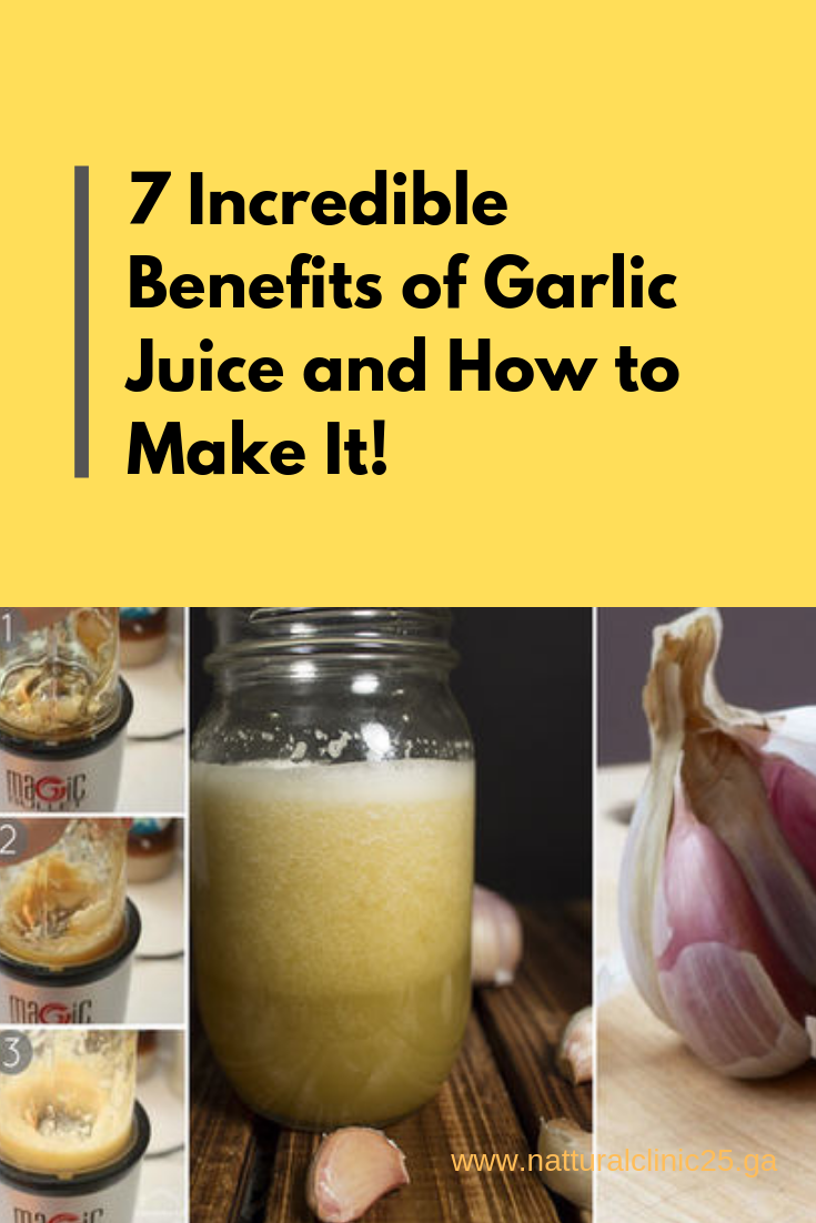 7 incredible benefits of garlic juice and how to make it