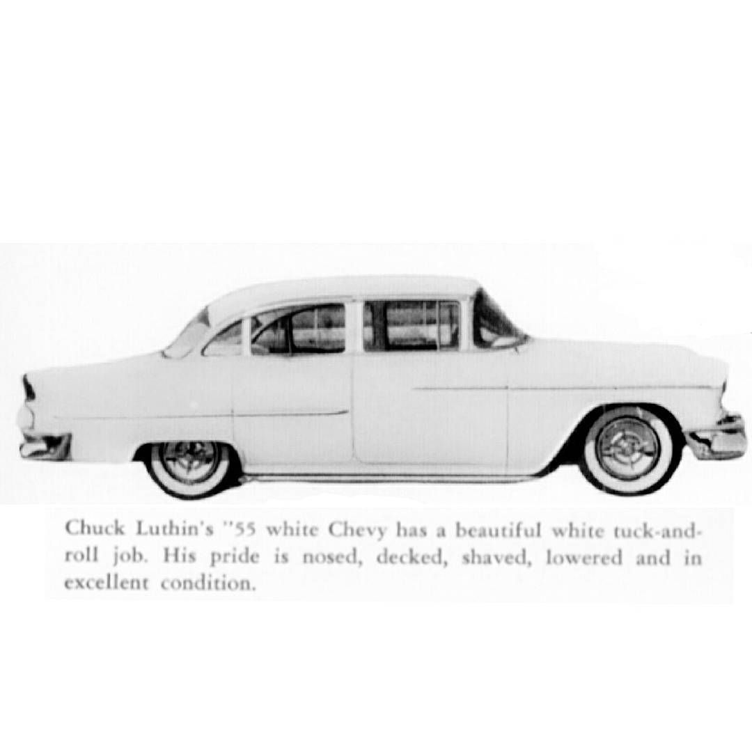 1960 West Covina High Yearbook Little Snapshot Of A Custom 55 Chevy 4 Door Owned By Chuck Luthin Chevy 55 Chevy West Covina
